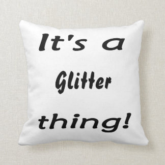 It's a glitter thing! cushion