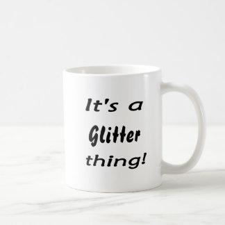 It's a glitter thing! coffee mug