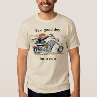 It's A Good Day For A Ride Shirt