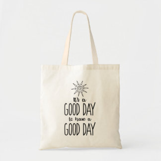 It's a Good Day to have a Good Day Positivity Tote Bag