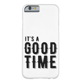 it's a good time barely there iPhone 6 case