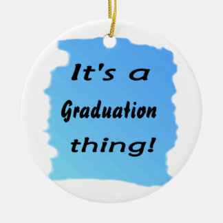 It's a graduation thing! ornaments