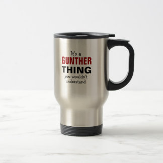 It's a Gunther thing you wouldn't understand Travel Mug