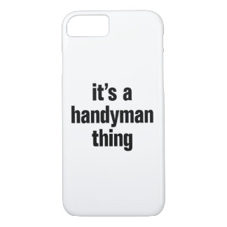its a handyman thing iPhone 7 case