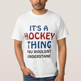 It's a hockey thing tshirts