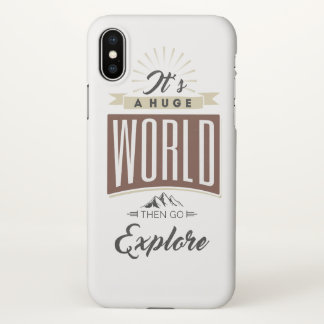 It's a huge world then go explore iPhone x case