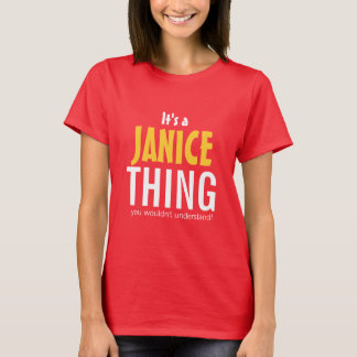 It's a Janice thing you wouldn't understand T-Shirt