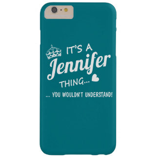 It's a Jennifer  thing Barely There iPhone 6 Plus Case