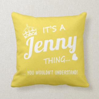 It's a Jenny thing Cushion