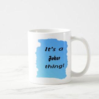 It's a joker thing! coffee mug