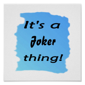 It's a joker thing! posters