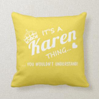 It's a Karen thing! Cushion