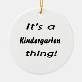 It's a kindergarten thing! ceramic ornament
