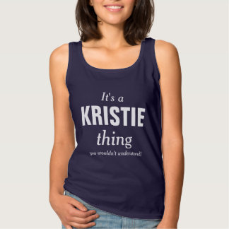 It's a Kristie thing you wouldn't understand Singlet