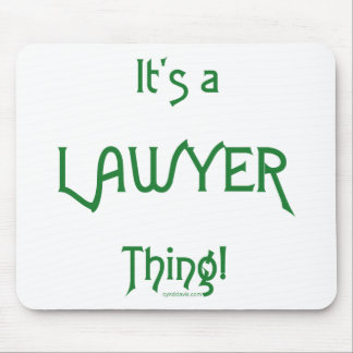 It's a Lawyer Thing! Mouse Pad