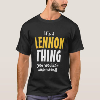 It's a Lennon thing you wouldn't understand T-Shirt