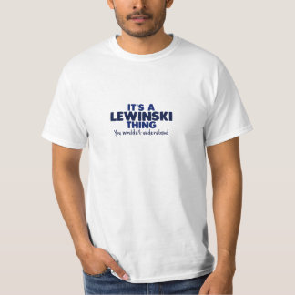 It's a Lewinski Thing Surname T-Shirt