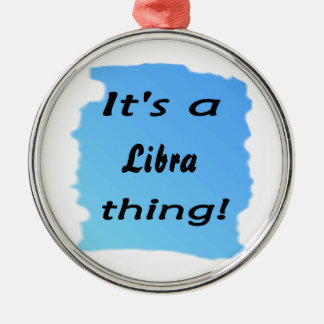 It's a Libra thing! Silver-Colored Round Decoration