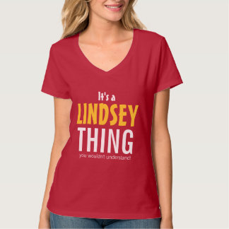 It's a Lindsey thing you wouldn't understand T-Shirt