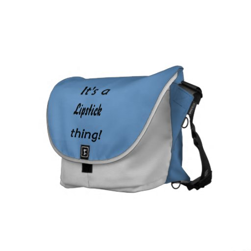 It's a lipstick thing! courier bag