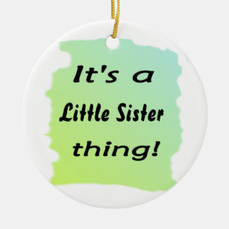 It's a little sister thing! round ceramic decoration