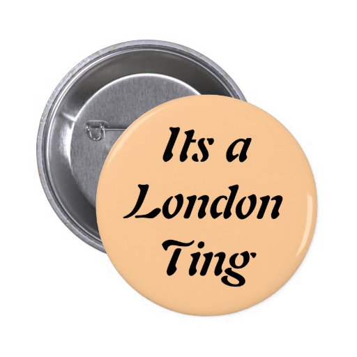 Its a London Thing Button