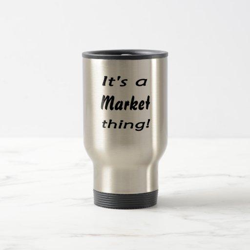It's a market thing! coffee mugs