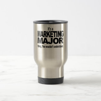 It's A Marketing Major Thing Stainless Steel Travel Mug