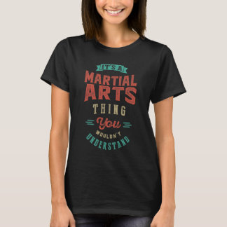 It's a Martial Arts Thing   Tees
