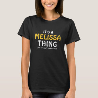 It's a Melissa thing you wouldn't understand T-Shirt