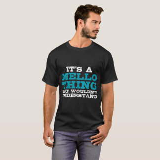 It's a Mello Thing T-Shirt
