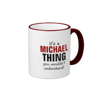 It's a Michael thing you wouldn't understand Ringer Mug