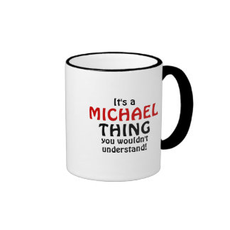 It's a Michael thing you wouldn't understand! Ringer Mug