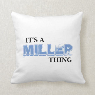 It's A MILLER Thing! You Wouldn't Understand Cushion