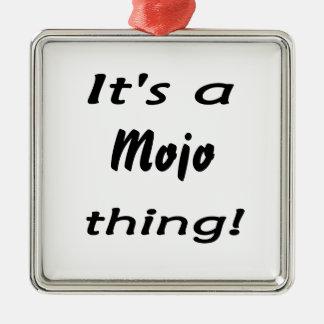 It's a mojo thing! christmas ornament