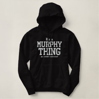 It's a MURPHY thing you wouldn`t understand Embroidered Hoodie