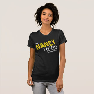 It's a NANCY thing you wouldn't understand! T-Shirt