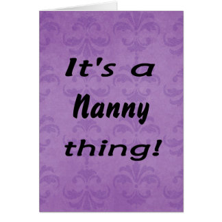 It's a nanny thing! card