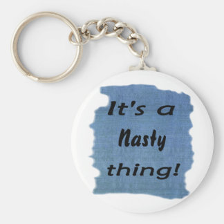 It's a nasty thing! keychain