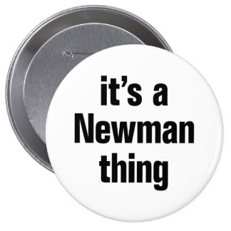 its a newman thing 4 inch round button