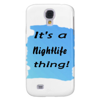 It's a nightlife thing! samsung galaxy s4 cover
