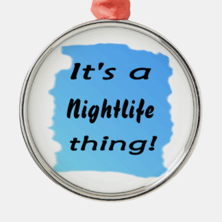 It's a nightlife thing! Silver-Colored round decoration