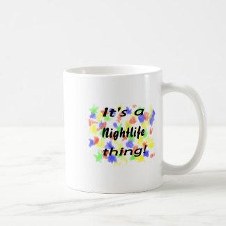 It's a nightlife thing! mug
