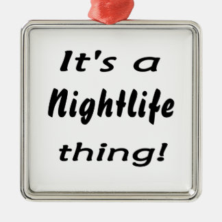 It's a nightlife thing! Silver-Colored square decoration