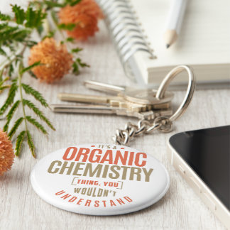 It's a Organic Chemistry Thing Key Ring