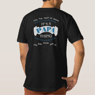 It's a Papa thing T Shirt