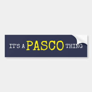 It's a Pasco Thing Bumper Sticker