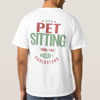 It's a Pet Sitting Thing T-Shirt