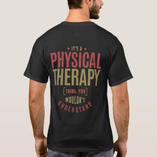 It's a Physical Therapy Thing T-Shirt