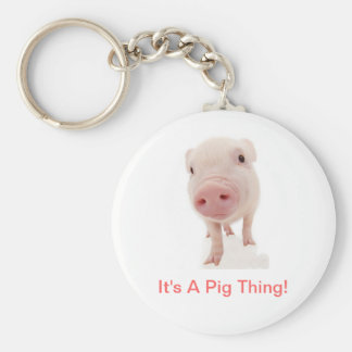It's A Pig Thing Basic Round Button Key Ring